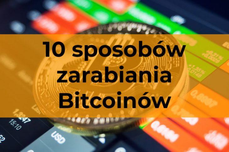 Jak zarabiać na Bitcoin – 7 sposobów