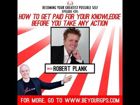 Wie Sie für Ihr Wissen bezahlt werden, bevor Sie mit Robert Plank etwas unternehmen