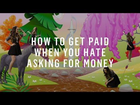 So werden Sie bezahlt, wenn Sie es hassen, nach Geld zu fragen