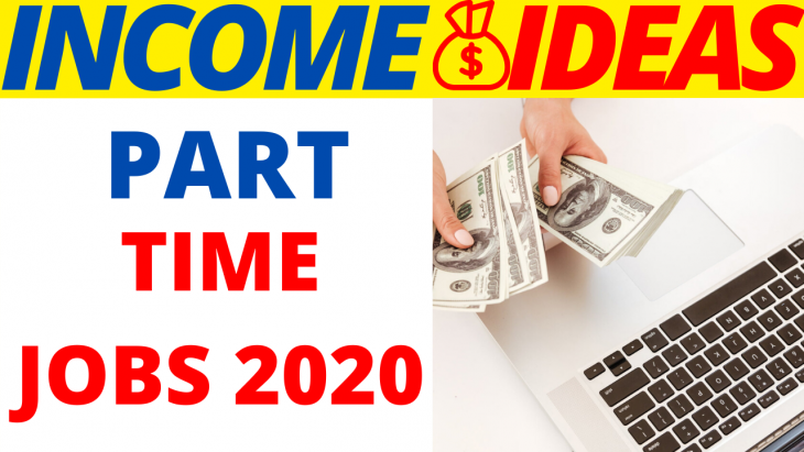 Part Time Income Ideas 2020