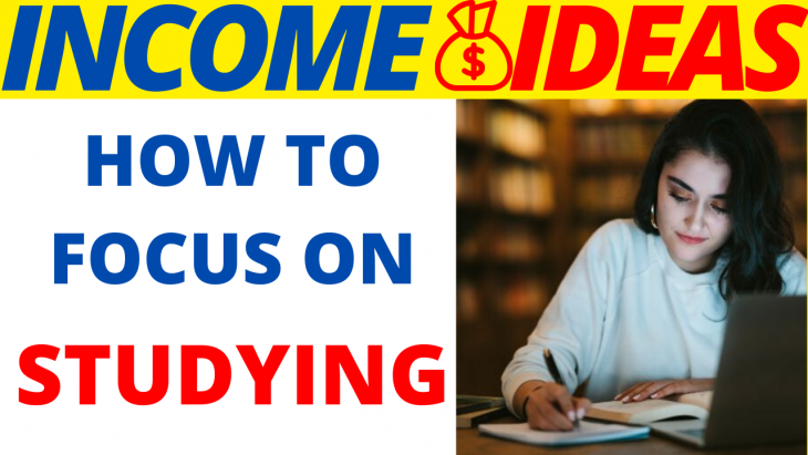 How to Focus When Studying_ 10 Uncommonly Effective Tips