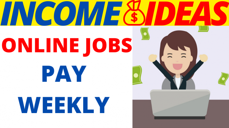 8 Legit Online Jobs That Pay Weekly In 2020