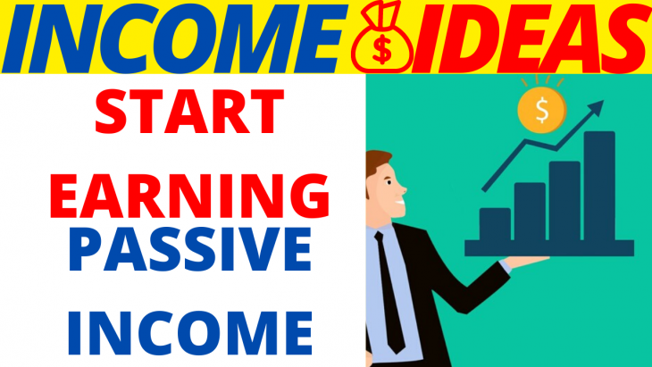 How To Start Earning Passive Income 2020