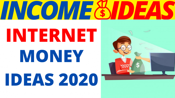 Internet Money Ideas 2020
