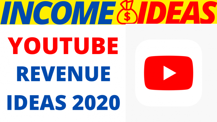 Youtube Revenue Ideas 2020