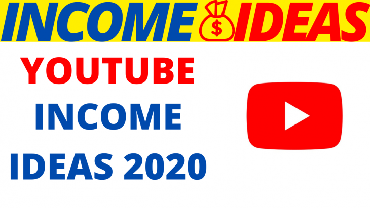 Youtube Income Ideas 2020